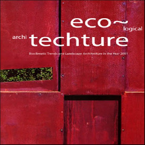 فایل PDF کتاب Eco-Techture - Bioclimatic Trends and Landscape Architecture in the Year 2001